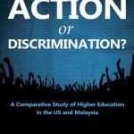 书讯:平权行动抑或歧视:美国与马来西亚高教比较研究(英文)